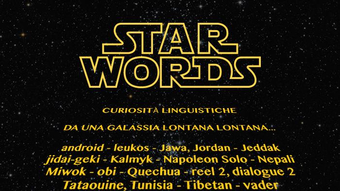 STAR WORDS: curiosità linguistiche da una galassia lontana lontana…