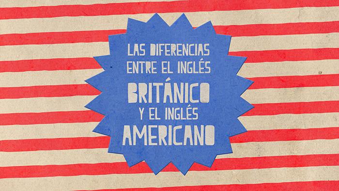 ¿Cuáles son las diferencias entre el inglés americano y el inglés británico?