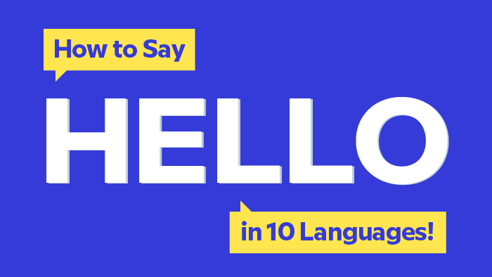 How To Say 'Hello' In 10 Different Languages