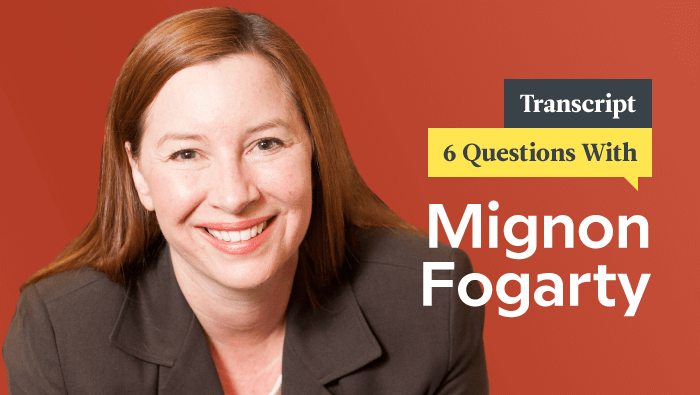 6 Questions With Grammar Girl Mignon Fogarty: Transcript