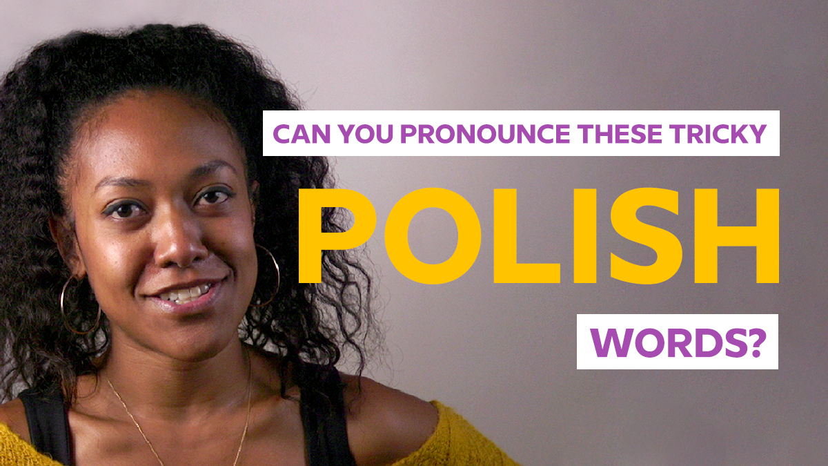 How To Master The Very Tricky Rules Of Polish Pronunciation